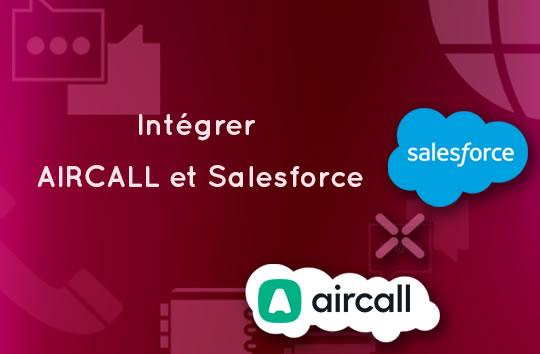 Intégrer AIRCALL à Salesforce