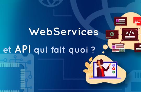 WebServices et API qui fait quoi ?